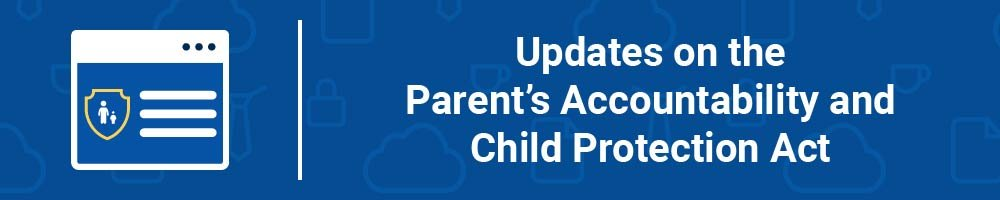 Updates on the Parent's Accountability and Child Protection Act