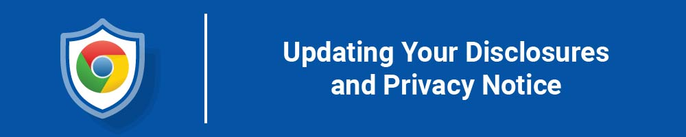 Updating Your Disclosures and Privacy Notice