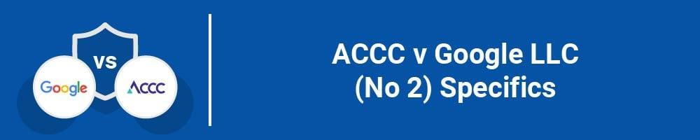 ACCC v Google LLC (No 2) Specifics