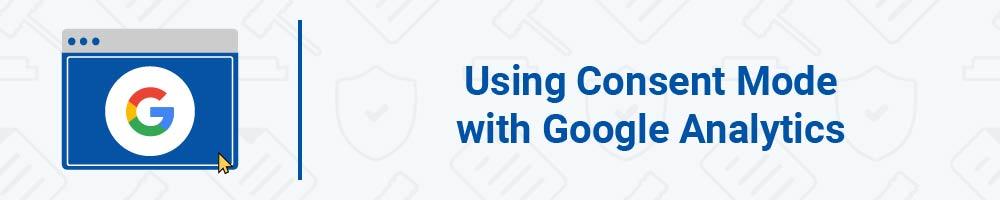 Using Consent Mode with Google Analytics