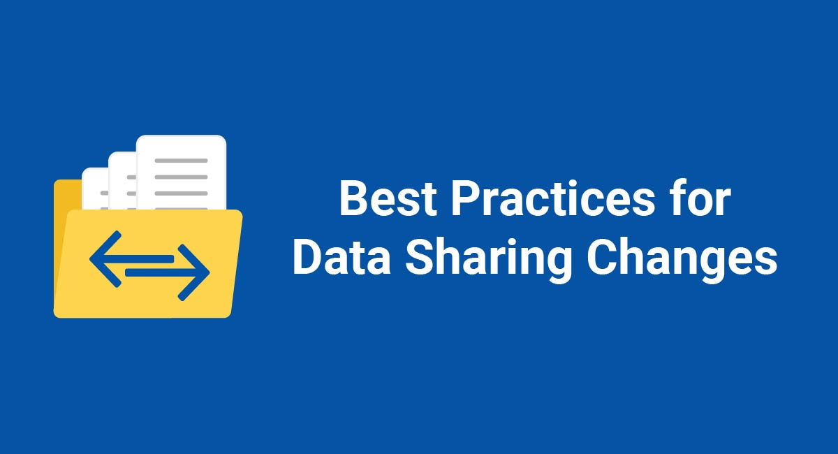 Best Practices for Data Sharing Changes