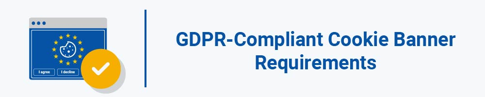 GDPR-Compliant Cookie Banner Requirements