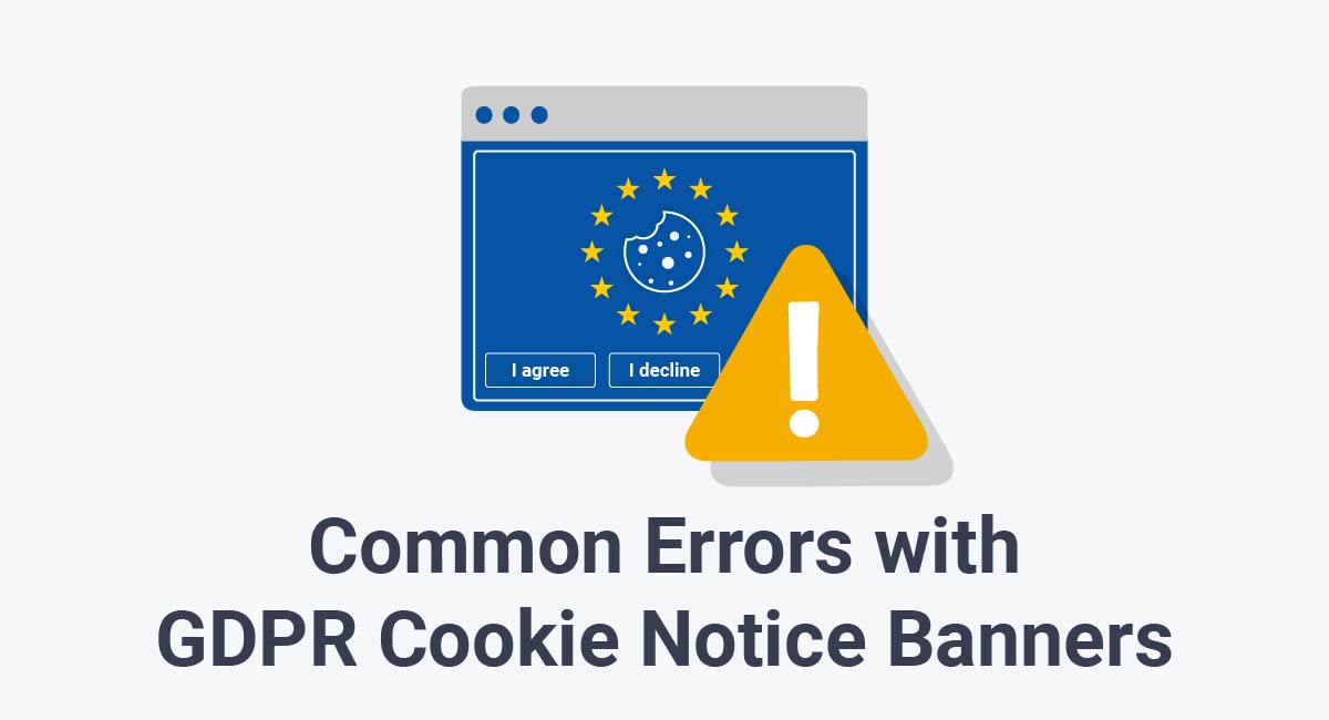 Common Errors with GDPR Cookie Notice Banners