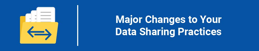 Major Changes to Your Data Sharing Practices