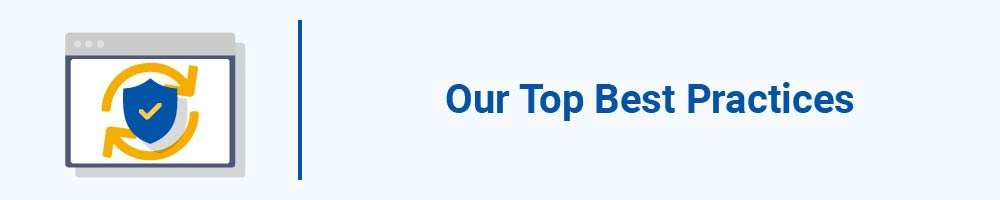 Our Top Best Practices