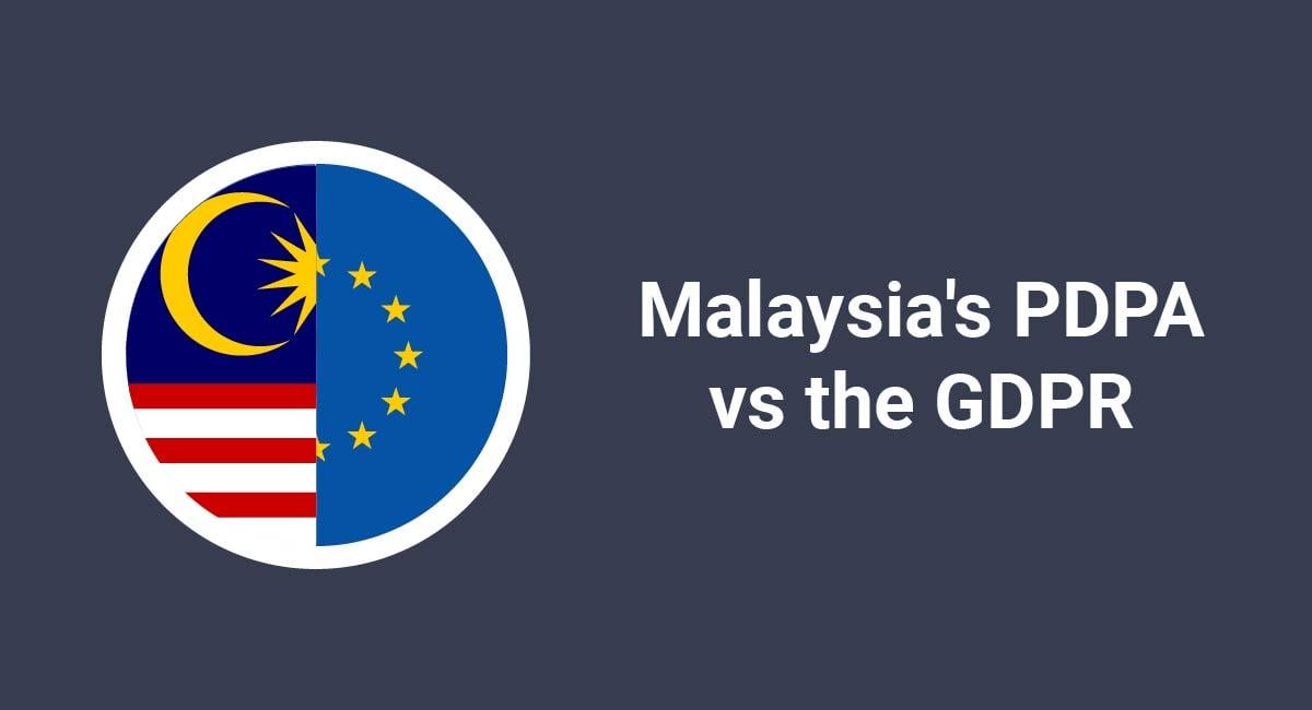 Malaysia's PDPA vs the GDPR