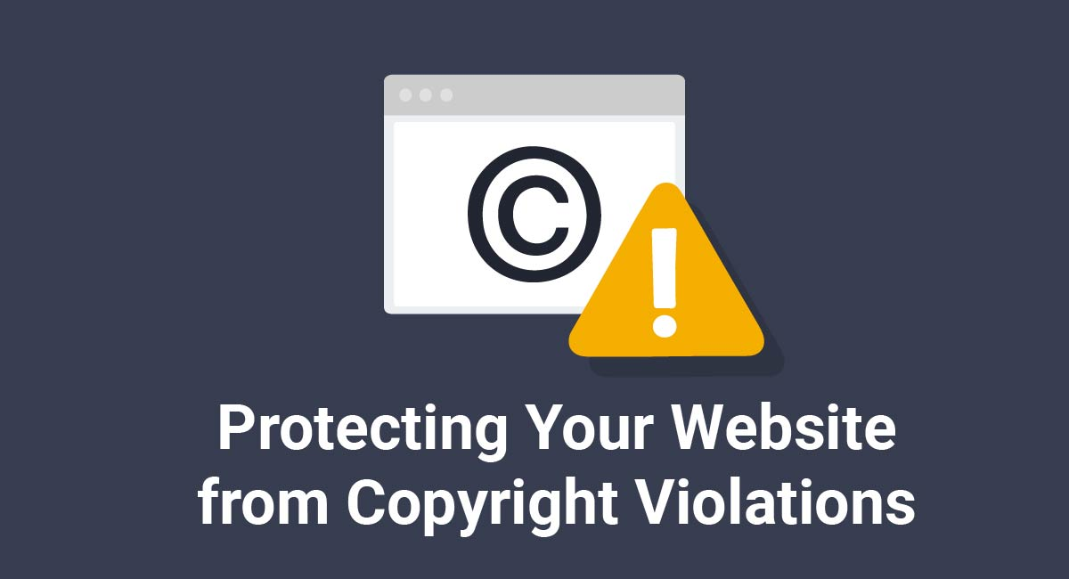 Protecting Your Website from Copyright Violations
