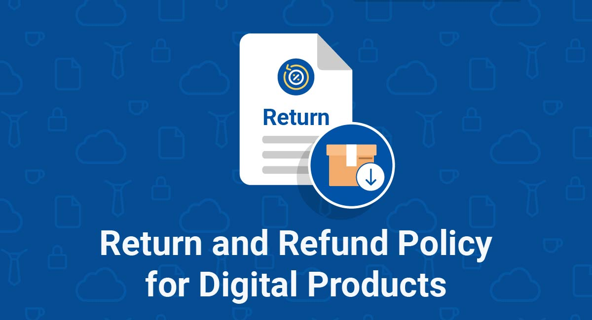 Return and Refund Policy for Digital Products