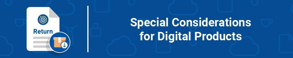 Special Considerations for Digital Products