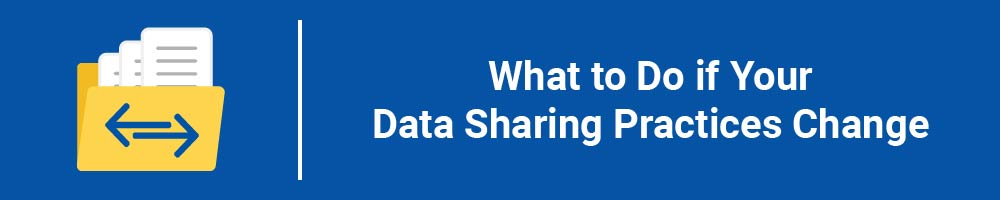 What to Do if Your Data Sharing Practices Change