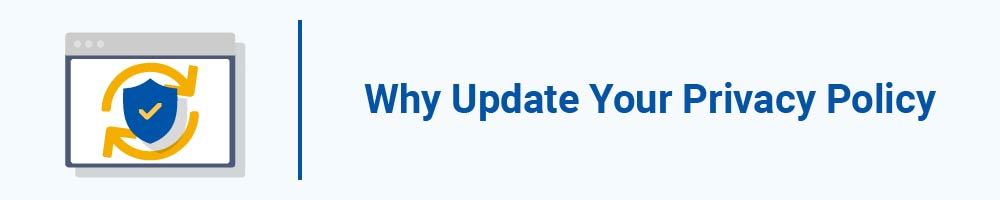 Why Update Your Privacy Policy