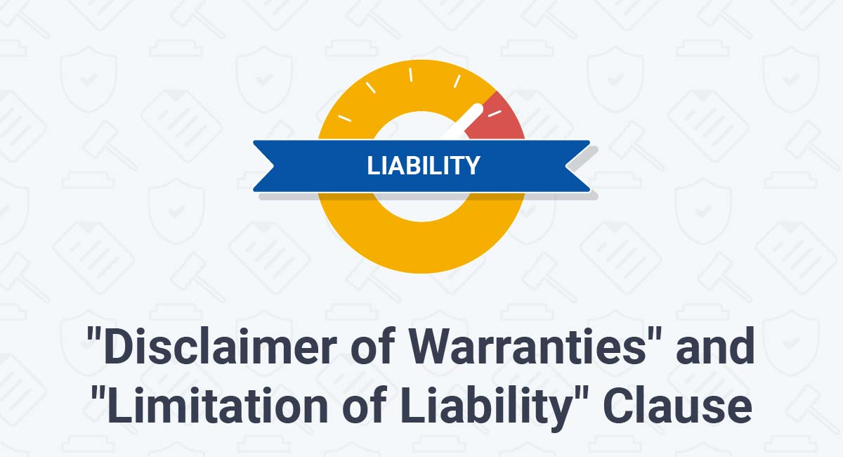 """""""Disclaimer of Warranties"""" and """"Limitation of Liability"""" Clause"""