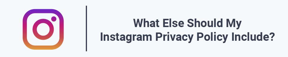 What Else Should My Instagram Privacy Policy Include?