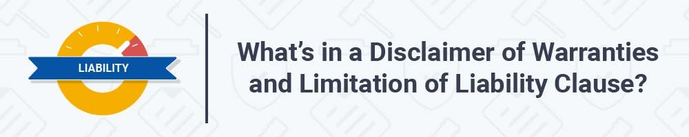 What's in a Disclaimer of Warranties and Limitation of Liability Clause?