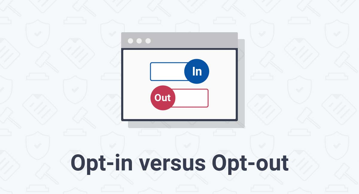 Opt-in versus Opt-out